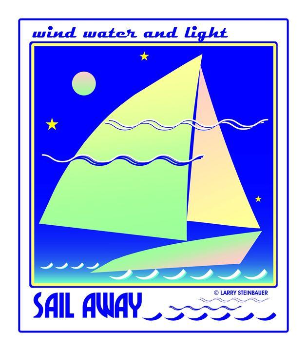 SAIL AWAY - LARRY STEINBAUER