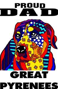 Great Pyrenees Proud Dad Father Dog - Jackie Carpenter Art
