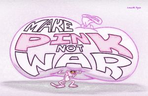 Make Pink Not War