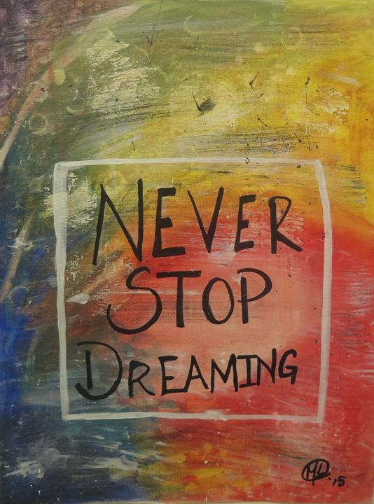 Never stop dreaming - ChikixArt