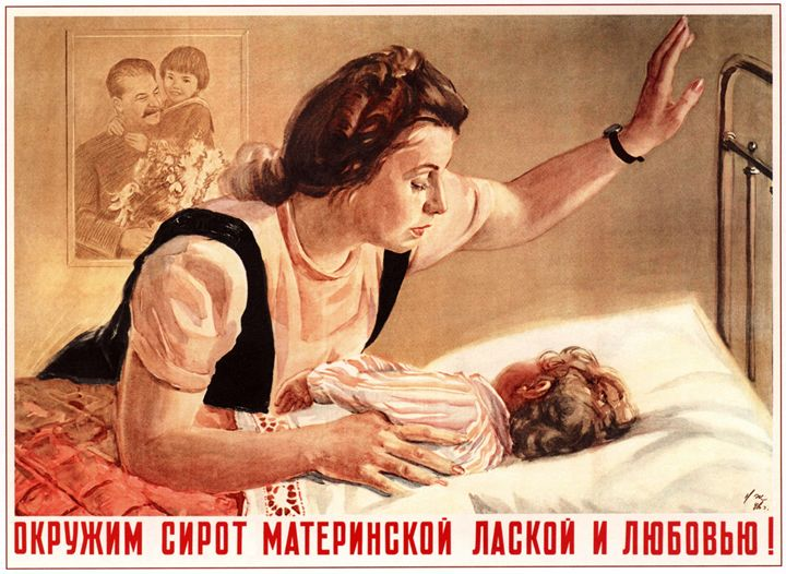 Let's surround orphans by maternal c - Soviet Art