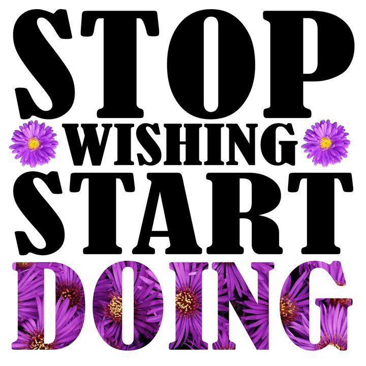 Stop wishing, start doing - Wall Decor