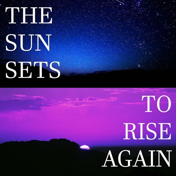 The sun sets, to rise again - Wall Decor