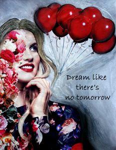 Dream Like There's No Tomorrow