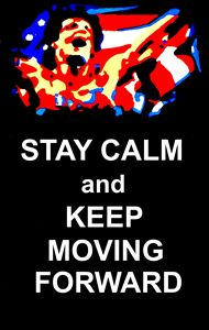 Stay Calm and Keep Moving Forward