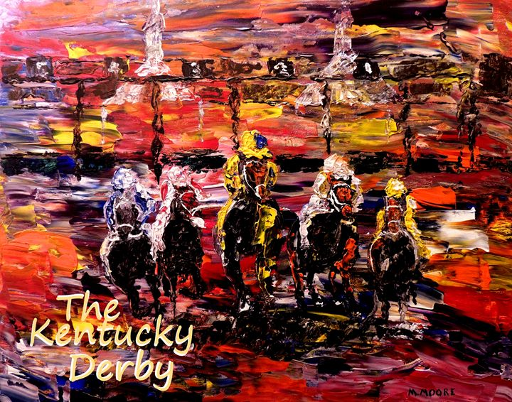And They're  Off - Kentucky Derby - Mark Moore