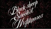Black Sheep Sweetest Nightmares