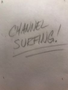 Channel surfing