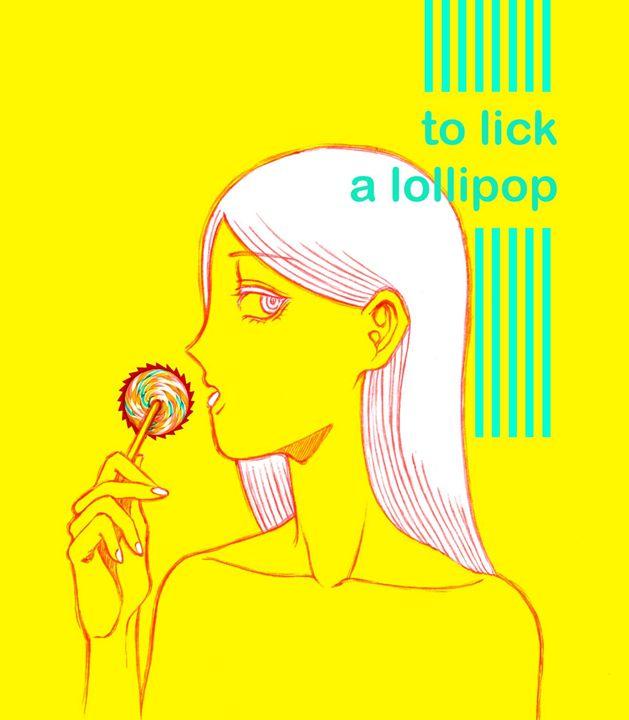 To Lick A Lollipop - S In Underground Art