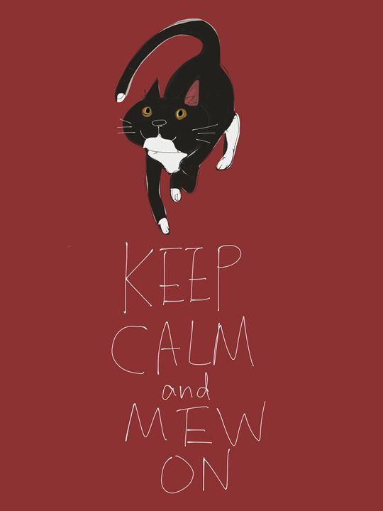 Keep Calm and Mew On - dailycatfeine