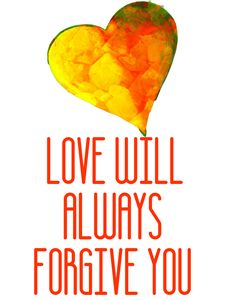 Love Will Always Forgive You