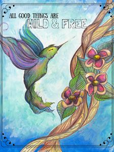 All Good Things Art Wild and Free