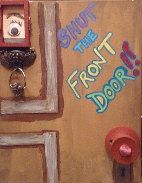 Shut the Front Door! - Bomb Art
