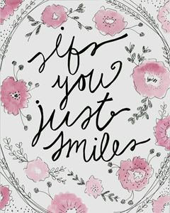 If You Just Smile Pink Floral Print
