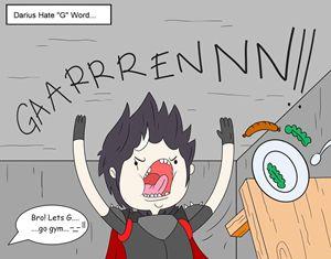 Darius hate G word...