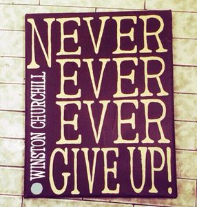 """Never, ever, ever give up!"""