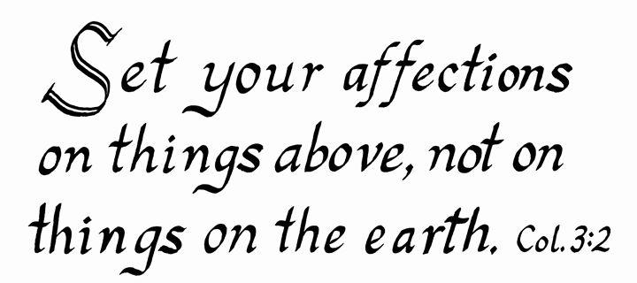 Colossians 3:2 Calligraphy Scripture - Steven DeVowe