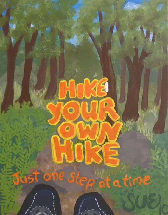 Hike Your Own Hike - Sue and Frank's Art Gallery