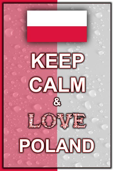 Keep Calm and Love Poland - ArtDesign1978