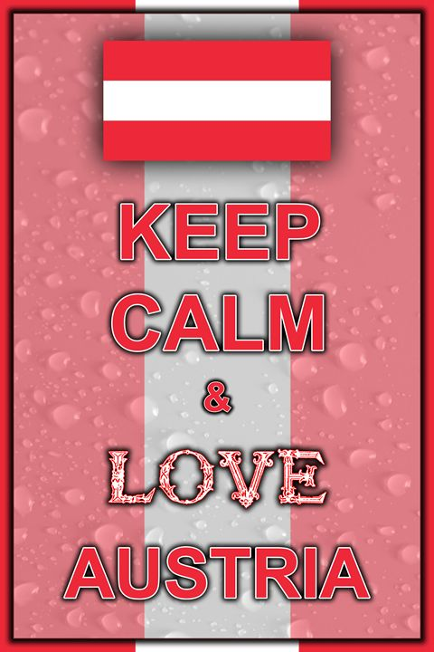 Keep Calm and Love Austria - ArtDesign1978