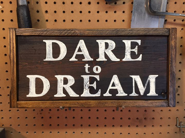 Dare To Dream Rustic Wood Sign - ABS Sports Art & ABS Wood Works