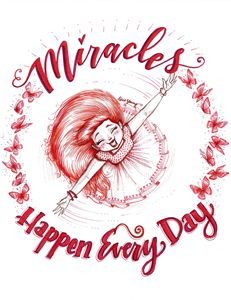 Miracles Happen Every Day - Alicia Young Art