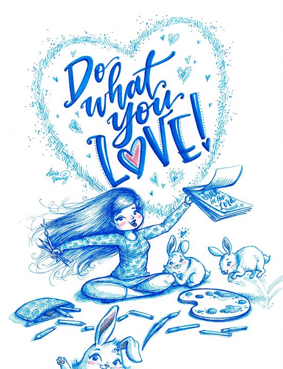 Do What You Love! - Alicia Young Art