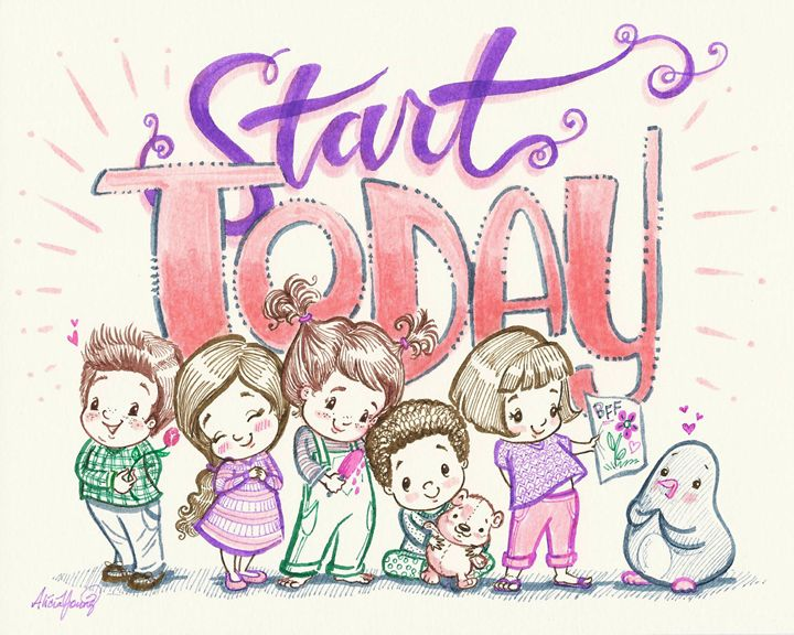 Start Today! - Alicia Young Art