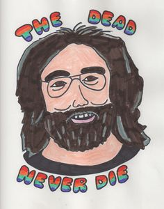Jerry Garcia, The Dead Never Die