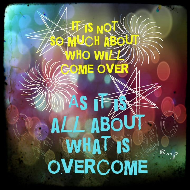 What Is Overcome - SpaceyQT Designs