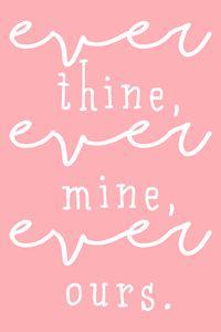ever thine, ever mine
