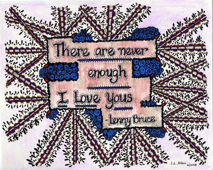 Lenny Bruce Quote on Love - jlallen artfull designs