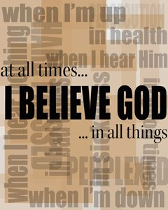 I Believe God