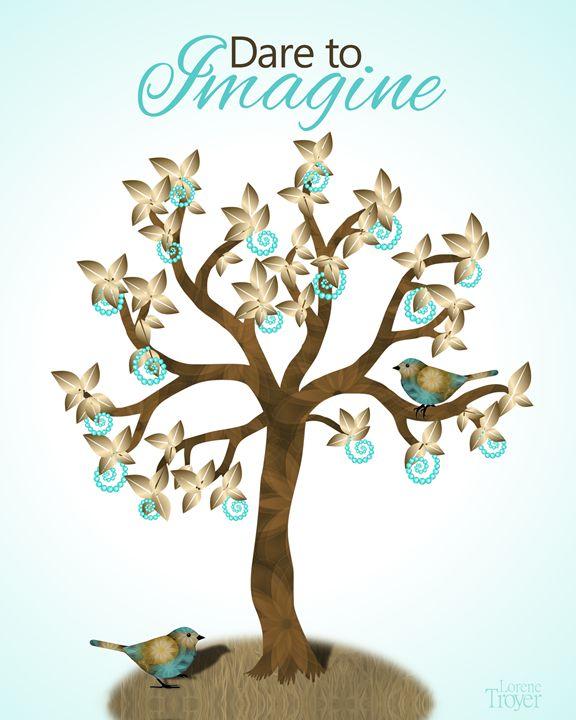 Dare to Imagine Tree - Art by Lorene