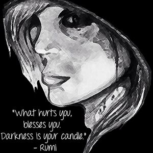 Darkness is your candle.
