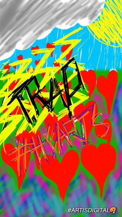 "Trapp heart's💘 ""PERFECT STORM"" - Art is digital"