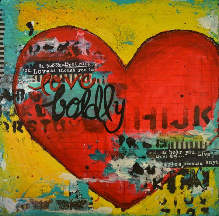 Love Boldly - Heather Kindt: Art Ambassador