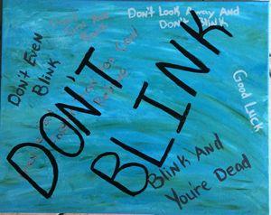 """""""Don't Blink"""""""