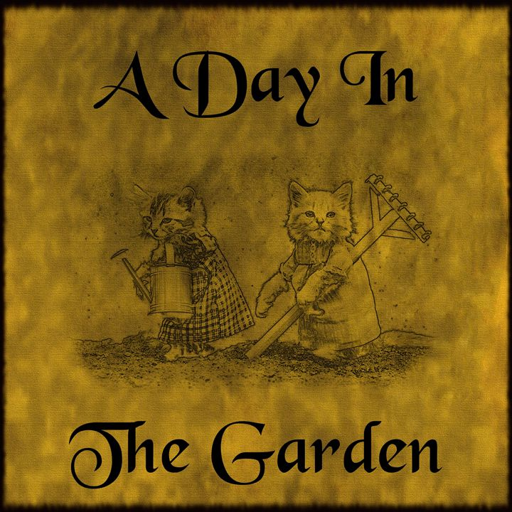 A Day In The Garden - Calligraphy