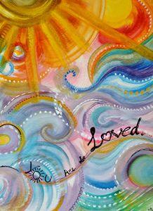 You are so Loved - by Zoë Lara