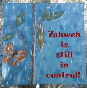 Yahweh is still in control!