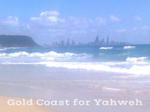 Gold Coast for Yahweh