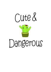 Cute and Dangerous