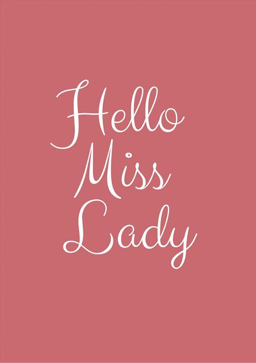 """Hello Miss Lady"" Typography - Bellark"
