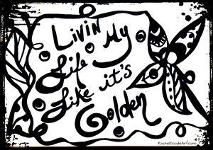 Livin My Life Like It's Golden