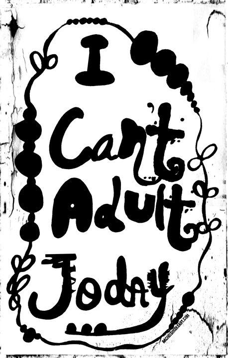 I Can't Adult Today - Rachel Maynard